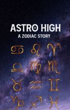 Astro High | Zodiac Story by peachyashlee