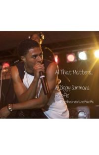 All That Matters (Diggy Simmons Fanfic) cover