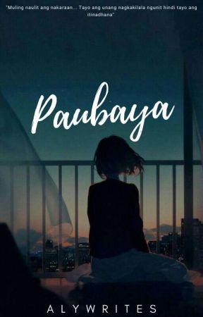 Paubaya | COMPLETED (One-shot story) by HirayaMizrach