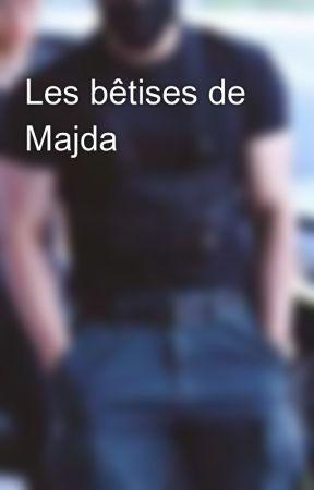 Les bêtises de Majda by 4MaxBe4
