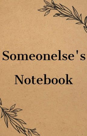 My Notebook by Someonelseisme