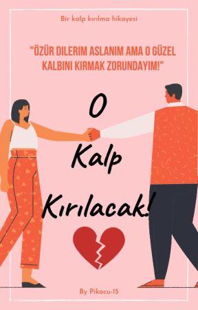 O KALP KIRILACAK! by Pikacu-15