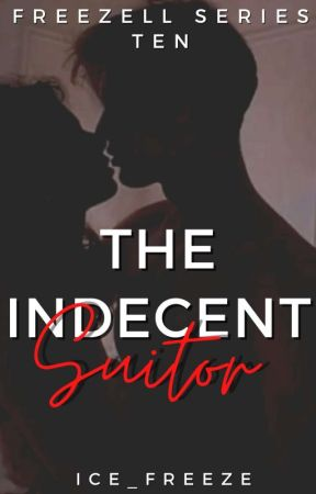 The Indecent Suitor (Freezell #10) [Completed] by Ice_Freeze