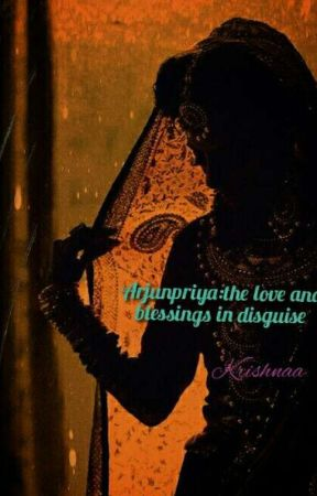 Arjunpriya:The love and blessings in disguise  by Madhavsakhi