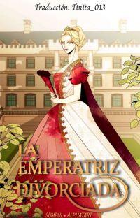 La emperatriz divorciada | ʷᵉᵇᵗᵒᵒⁿ cover