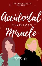 Accidental Christmas Miracle by 7275lula