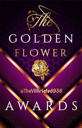 The Golden Flower Awards | CLOSED by TheVilliriated936