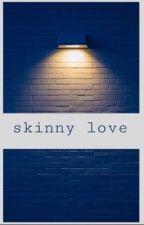 Skinny love (Spencer Reid x Reader) by miss-wandamaximoff