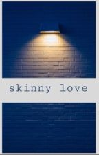 Skinny love (Spencer Reid x Reader) by Sergios_hoe