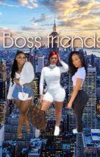Boss Friends  by Thatstayy