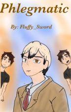 Phlegmatic (Kita x Reader) by Fluffy_Sword