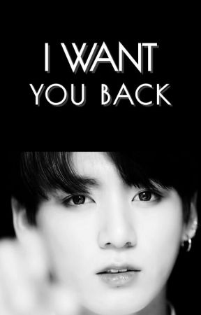 I WANT YOU BACK | jinkook ✔ by jinnieandme