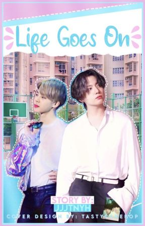 Life Goes On | Jikook by JJJTNYH