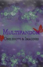 Multifandom One shots & Imagines by scarletteen