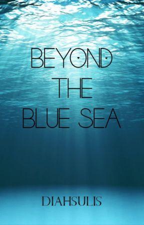 Beyond The Blue Sea by diahsulis