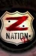 Z Nation becomes reality (reader x novel) by uniqueidentitywriter