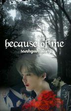 °because of me° [A Sanhyuk Story] by astrosanhyuk
