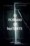 10 FORMAS DE MATARTE [✔️] cover