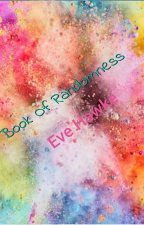 Book Of Randomness by EveHawke1