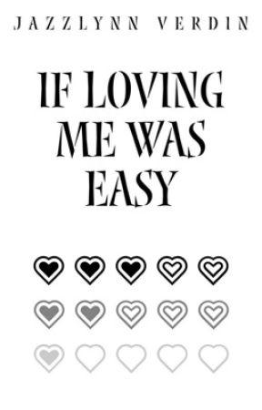 If Loving Me Was Easy by jazzlynnverdin