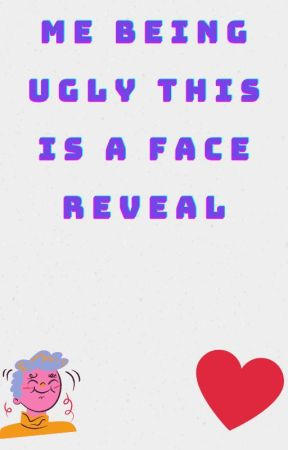 Face reveal by Destiny18181010