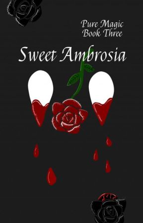 Sweet Ambrosia (Pure Magic Book Three) by CieloRelampago