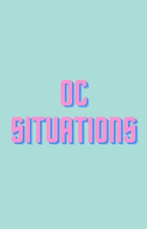 OC Situations by StellaHeart17
