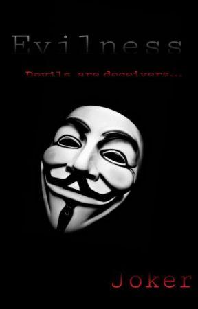 Evilness by CreepyJoker69