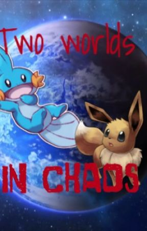 Two Worlds in Chaos (A PMD fan-fic) by Shining_Mew