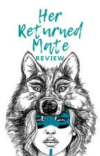 """""""Her Returned Mate"""" REVIEW by NatFlores04"""