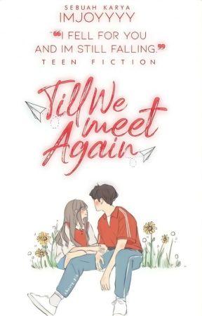 Till We Meet Again by imjoyyyy