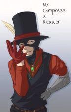 Mr Compress x Reader by Username220207