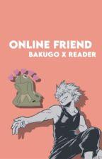 online friend. b. katsuki x reader. by mirieocha