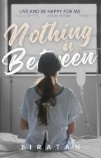 Nothing In Between by TiraTan