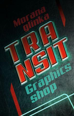 TRANSIT | graphics shop [CFCU] by MoranaGlinka
