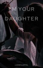 I'm Your Daughter (Sirius Black's Daughter) by Kenjisuson_