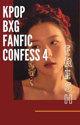 Đọc truyện KPOP BxG FANFIC CONFESSION 4