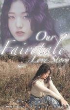 Our Fairytale Love Story    Annyeongz by wiz_yann