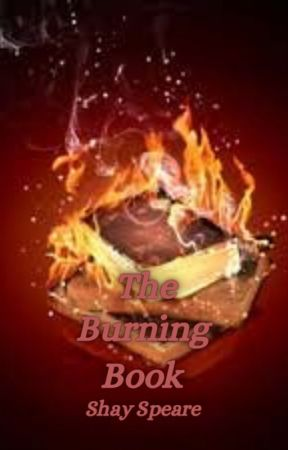 The Burning Book by shakespearian1