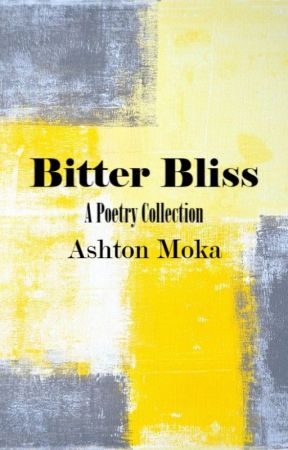 Bitter Bliss: A Poetry Collection by kyberandbeskar