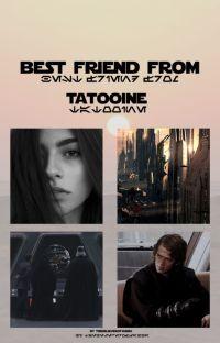 Best Friend from Tatooine [Anakin Skywalker]《ZAKOŃCZONE 》 cover