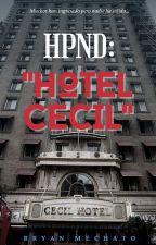 """HPND: """" HOTEL CECIL"""" de BryanMechato0002"""