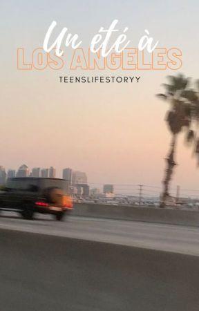 Un été a Los Angeles (réécriture) by teenslifestoryy