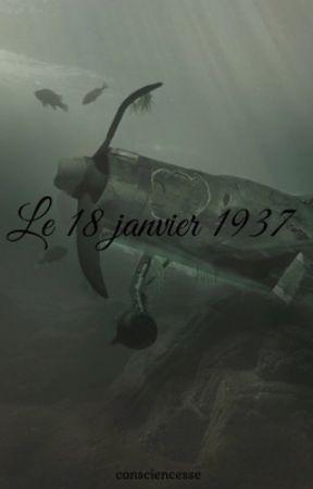 Le 18 janvier 1937 by consciencesse