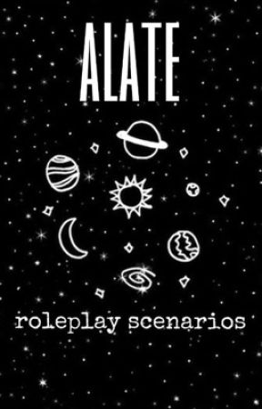 alate ; roleplay scenarios / extra roleplay things  by outerspxce-