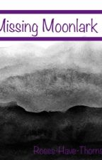 ✨Missing Moonlark - Permanently On Hold  by Roses-Have-Thorns-