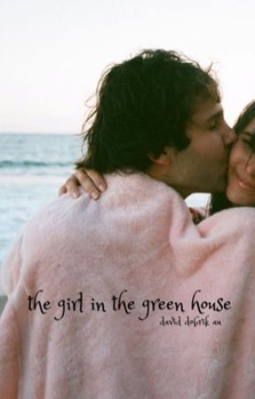 the girl in the green house » david dobrik au by messydobrik