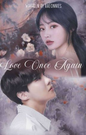 [ COMPLETED ] Love Once Again 다시 한번 사랑 (Jung Hoseok) ✔ by baeonnies