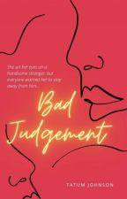 Bad Judgement  by tay_johnson