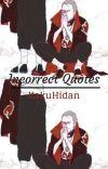 Incorrect Quotes || Kakuhidan  cover